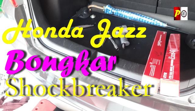 Cara Mengganti Shockbreaker Honda Jazz Belakang