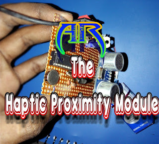 Haptic Proximity Module-The HPM_Andro_Root B.tech Project