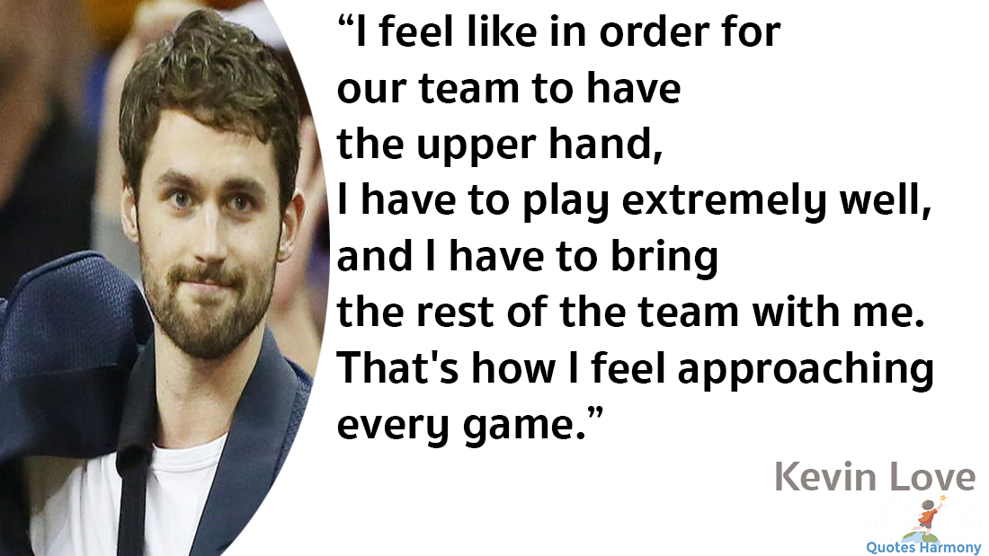 kevin love quotes i just try to keep the same people i ve had around ...