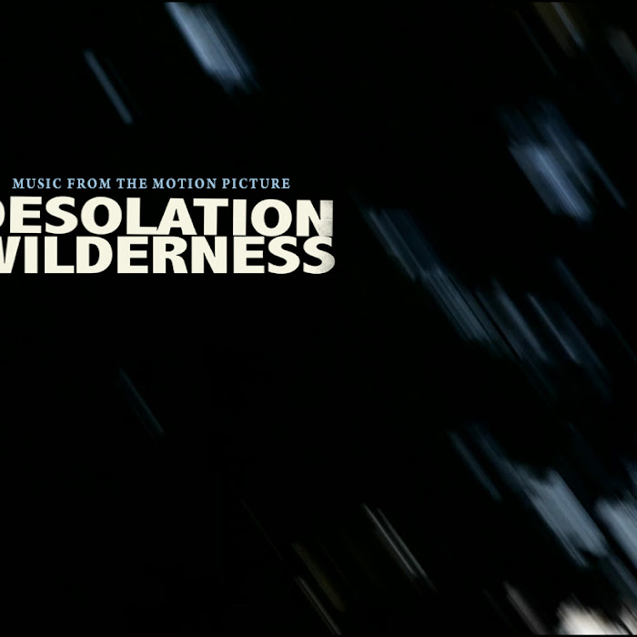 Desolation Wilderness - 2011 - Feature-Length Motion Picture + OST