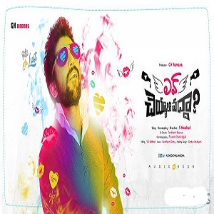 Love Cheyyala Vadda (2016) Telugu Mp3 Songs Free Download