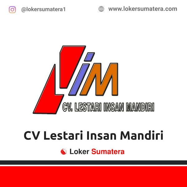 Lowongan Kerja Pekanbaru, CV Lestari Insan Mandiri Juni 2021
