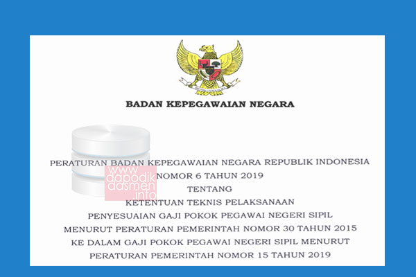 Peraturan BKN Nomor 6 Tahun 2019 Tentang Ketentuan Teknis Pelaksanaan Penyesuaian Gaji Pokok PNS