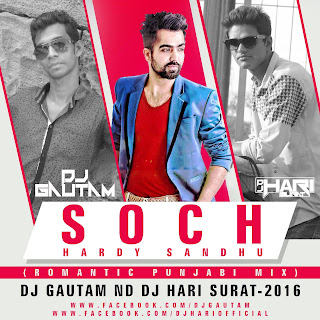 Soch+Hardy+Sandhu+(Romantic+Punjabi+Mix)Dj+Gautam+nd+Dj+Hari+Surat-2016.mp3