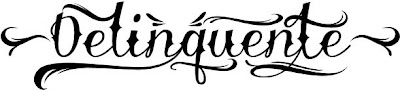 delinquente, tipografía tatuaje