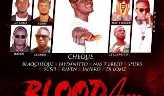 Blaqcheque – Blood Arena Cypher X Jaydanitto X Nas T Breed X Sheks X Suspi X Raven X Jahbro X Dj Lomz
