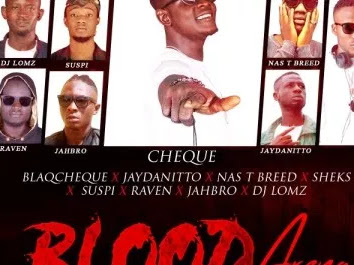 DOWNLOAD MP3: Blaqcheque – Blood Arena Cypher X Jaydanitto X Nas T Breed X Sheks X Suspi X Raven X Jahbro X Dj Lomz