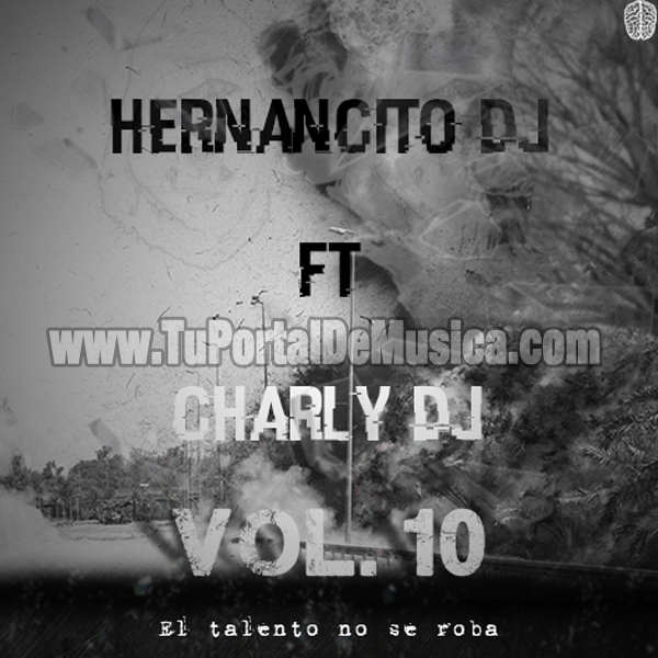 Hernancito Dj Ft. Charly Dj Vol. 10 (2016)