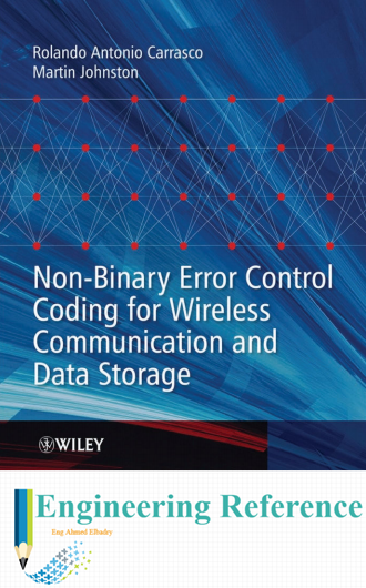 Download Non Binary Error Control Coding For Wireless Communication And Data Storage by Rolando Antonio Carrasco and Martin Johnston easily in PDF format for free