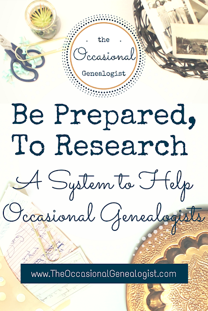 Be Prepared, To Research. A System to Help Occasional Genealogists. The Occasional Genealogist pinnable Pinterest graphic