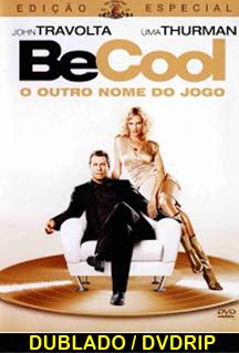 Assistir Be Cool – O Outro Nome do Jogo Dublado (2005)