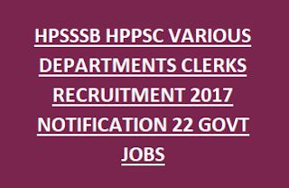 HPSSSB HPPSC VARIOUS DEPARTMENTS CLERKS RECRUITMENT 2017 NOTIFICATION 22 GOVT JOBS