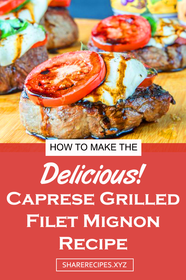 Best Delicious Caprese Grilled Filet Mignon Recipe | Dinner Recipes Easy, Dinner Recipes For Family, Dinner Recipes Grill, Dinner Recipes Ideas, Recipes Weeknight, Dinner Recipes Simple #caprese #grilled #filler #mignon #dinner #dinnerrecipe #easydinnerrecipe #delicious #bestdinner