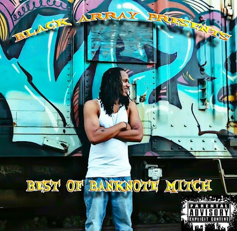 "Banknote Mitch releases ""Best of Banknote Mitch"" mixtape"