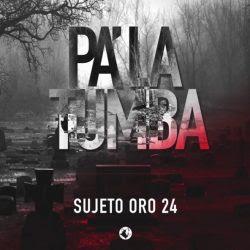 Sujeto Oro 24K - Pa La Tumba