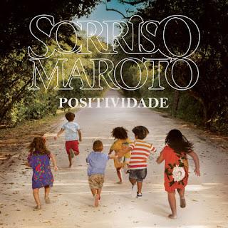 Baixar Música Positividade - Sorriso Maroto