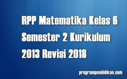 RPP Matematika Kelas 6 Semester 2 Revisi 2018