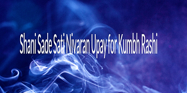 Shani Sade Sati Nivaran Upay for Kumbh Rashi