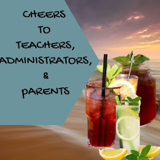 Cheers to Teachers, Administrators & Parents
