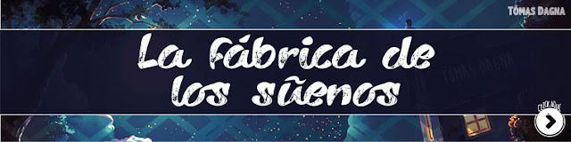 http://www.hechosdesuenos.com/2015/09/la-fabrica-de-suenos.html