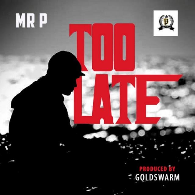 "[SB-MUSIC] Mr. P – ""Too Late"""