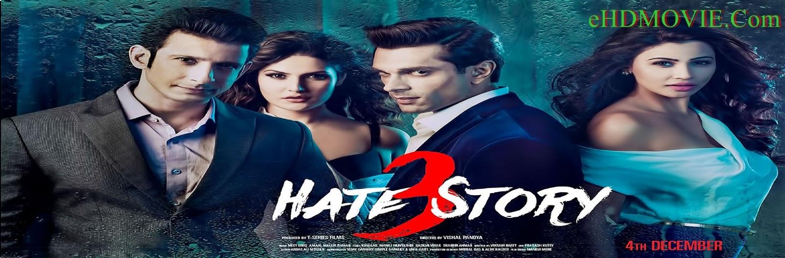 Hate Story 3 2015 Full Movie Hindi 720p - 480p ORG BRRip 350MB - 850MB ESubs Free Download