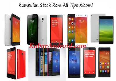 Kumpulan Stock Rom For Xiaomi All Type