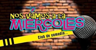 ¡Nos vamos a la miércoles!: Club de Comedia