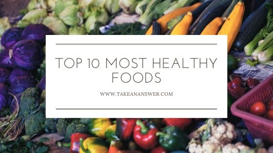 Top 10 Most Healthy Foods