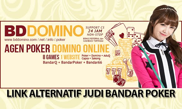 Link Alternatif Judi Bandar Poker BDdomino