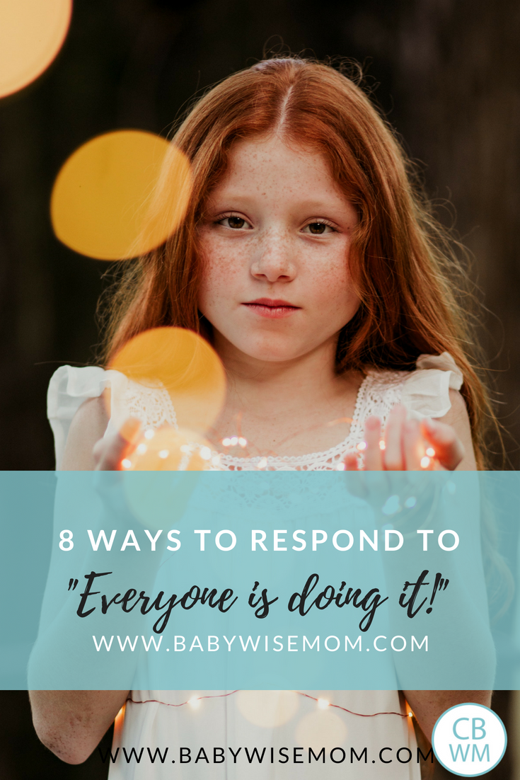 "8 Ways to Respond to, ""Everyone is Doing It!"" Helpful phrases to be prepared for how to respond."