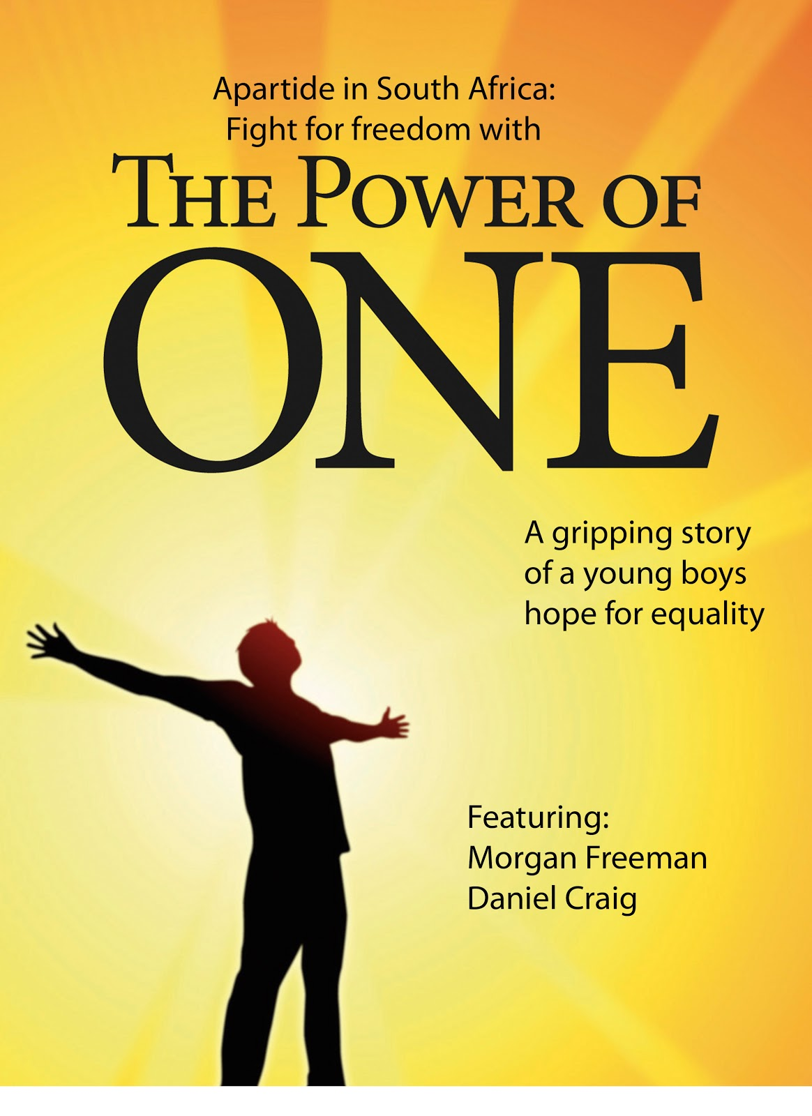 For this project we were to make a movie poster for the movie The Power Of  One. the movie was about a young white boy who stood up for the freedom of  ... 5d39011691