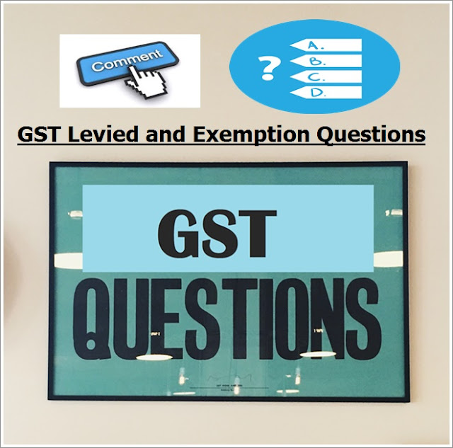 gst levied_exemption_questions