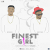 DOWNLOAD MUSIC:Dopedexx and Eddyvybes - Finest Girl(MIX by Surgeon) | @Dopedexx @official_Eddyvybes