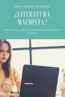 Javier Ruescas literatura machista video de feminismo