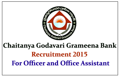 Chaitanya Godavari Grameena Bank Recruitment 2015