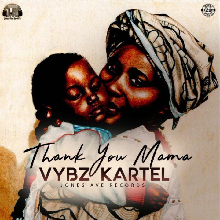 AUDIO: Vybz Kartel - Thank You Mama - MSEMO KINGDOM