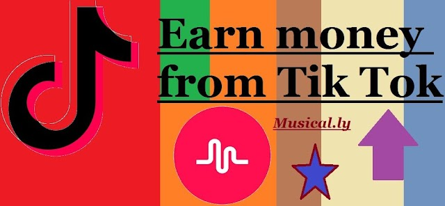 Earning tricks:How to earn money from Tik-Tok-2019