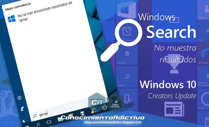 ¿Tienes problemas con el buscador de Windows 10 desde la actualización Creators Update?