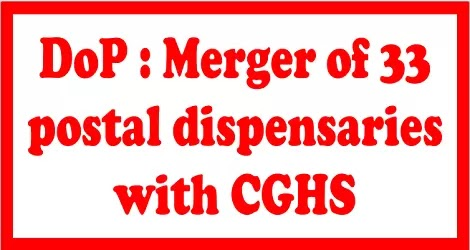 merger-of-33-postal-dispensaries-with-cghs