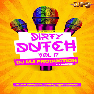 Dirty Dutch Vol.17 - DJ MJ Production