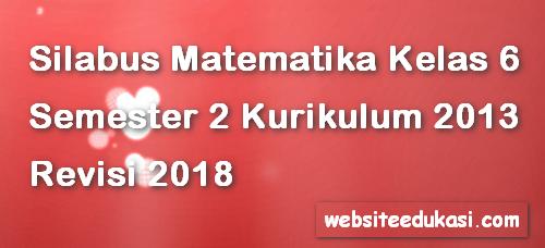 Silabus Matematika Kelas 6 Semester 2 K13 Revisi 2018