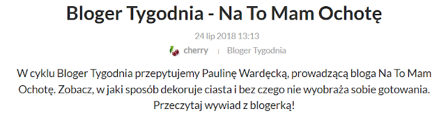 https://gotujmy.pl/wywiad-z-paulina-wardecka-prowadzaca-bloga-na-to-mam-ochote,artykuly-bloger-tygodnia-artykul,20312.html