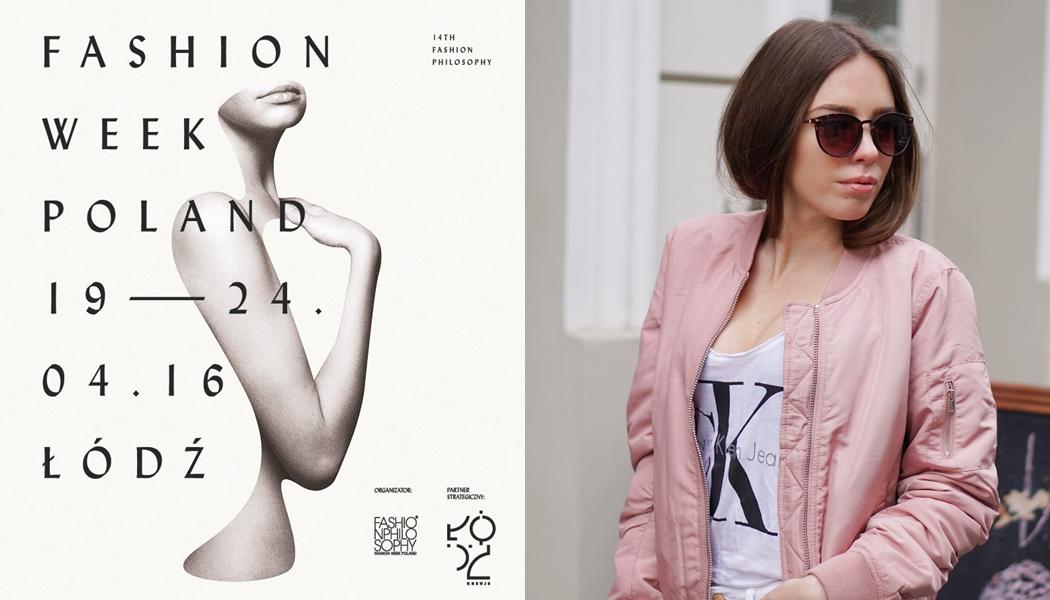 Fashion Week Poland 2016 - ŁÓDŹ i ja w roli ambasadorki!