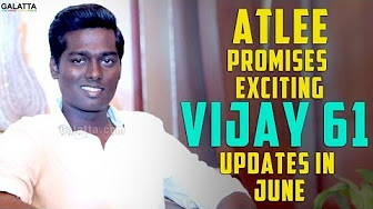 Atlee Promises Exciting Vijay 61 Updates in June