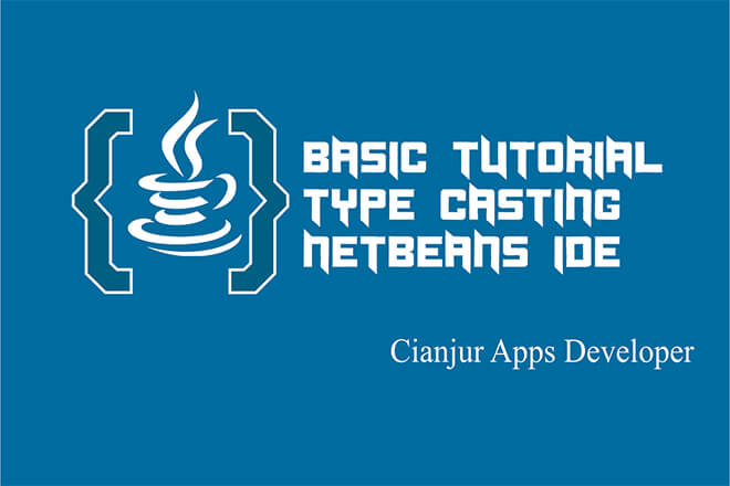 Mengenal Fungsi Type Casting dalam Java