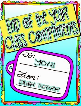 http://www.teacherspayteachers.com/Product/End-of-the-Year-Class-Compliments-FREE-704033