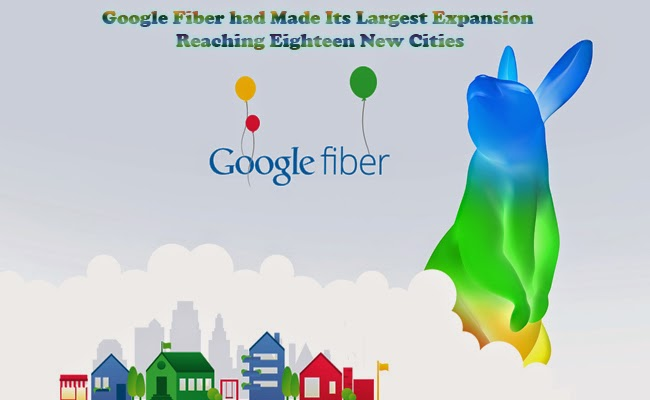 Google Fiber had Made Its Largest Expansion Reaching Eighteen New Cities