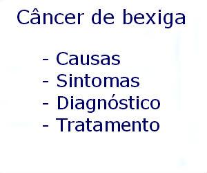 Câncer de bexiga causas sintomas diagnóstico tratamento prevenção riscos complicações