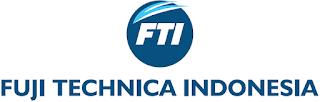 Lowongan Kerja Terbaru Via Email di Karawang PT FUJI TECHNICA INDONESIA